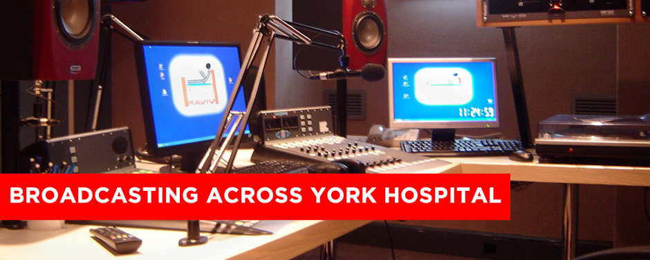 Broadcasting across York Hospital